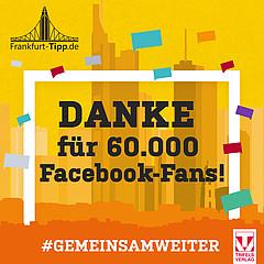 DANKE für 60.000 Frankfurt-Tipp Facebook-Fans